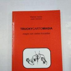 Libros de segunda mano: TRUCKYCARTOMAGIA. MAGIA CON CARTAS TRUCADAS. CARTOMAGIA. RAMON VARELA. JUAN TAMARIZ. TDK346. Lote 124936511