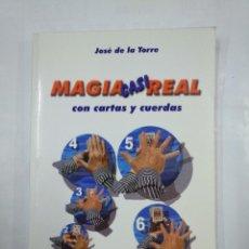 Libros de segunda mano: MAGIA CASI REAL. CON CARTAS Y CUERDAS. JOSE DE LA TORRE. TDK346. Lote 124937871