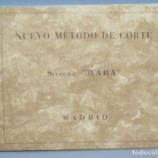 Libros de segunda mano: 1939.- NUEVO METODO DE CORTE SISTEMA WARA . Lote 124970023