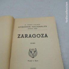 Libros de segunda mano: VINTAGE LIBRO ZARAGOZA B. PIREZ GALDOS EPISODIOS NACIONAL PRIMERA SERIE 1960. Lote 125039511