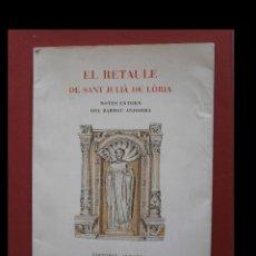 Libros de segunda mano: EL RETAULE DE SANT JULIÀ DE LÒRIA. NOTES ENTORN DEL BARROC ANDORRÀ. JOAN RIERA I SIMÓ. Lote 125045679