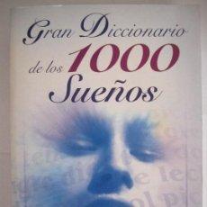 Libros de segunda mano: LIBRO GRAN DICCIONARIO DE LOS 1000 SUEÑOS SEVILIBRO EDICIONES. Lote 125059295