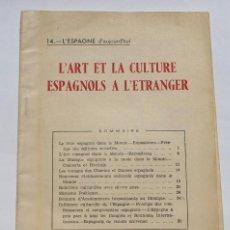 Libros de segunda mano: L'ART ET LA CULTURE ESPAGNOLS A L'ETRAGER 1952 ESPAGNE. Lote 125060231