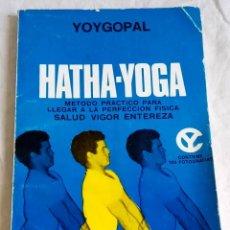 Libros de segunda mano: YOYGOPAL / HATHA-YOGA MÉTODO PRÁCTICO PARA LLEGAR A LA PERFECCIÓN FÍSICA - CAYMI 1973. Lote 125061575