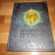 Libros de segunda mano: ENCICLOPEDIA DE IDHÚN LAURA GALLEGO TRILOGIA 2014 PERFECTO EDI. SM. Lote 125073343