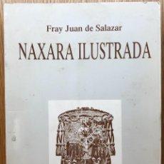 Libros de segunda mano: NAXARA ILUSTRADA - FRAY JUAN DE SALAZAR - MONASTERIO DE SANTA MARIA LA REAL DE NAJERA. Lote 125082035