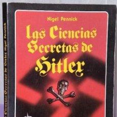 Libros de segunda mano: LAS CIENCIAS SECRETAS DE HITLER.. Lote 125105235