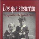 Libros de segunda mano: LOS QUE SUSURRAN: LA REPRESION EN LA RUSIA DE STALIN ORLANDO FIGES ,. Lote 161075969