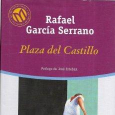 Libros de segunda mano: == CN03 - PLAZA DEL CASTILLO - RAFAEL GARCIA SERRANO . Lote 125135591