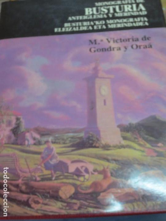 MONOGRAFIA DE BUSTURIA ANTEIGLESIA Y MERINDAD BUSTURIA'KO MONOGRAFIA ELEIZALDEA ETA MERINDADEA (Libros de Segunda Mano - Historia - Otros)