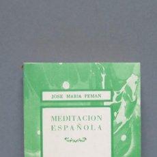 Libros de segunda mano: MEDITACION ESPAÑOLA. JOSE MARIA PEMAN. Lote 125146495