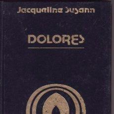 Libros de segunda mano: == CN71 - DOLORES - JACQUELINE SUSANN - EDICIONES EXITO. Lote 125182631