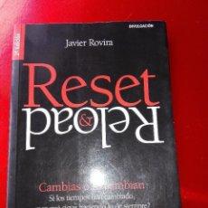 Libros de segunda mano: LIBRO-RESET & RELOAD-JAVIER ROVIRA-ESIC-2011-CAMBIAS O TE CAMBIAN-MUY BUEN ESTADO-VER FOTOS. Lote 125182979