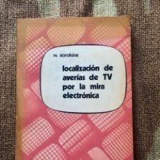Libros de segunda mano: LOCALIZACIÓN DE AVERÍAS DE TV POR LA MIRA ELECTRÓNICA. Lote 125200130