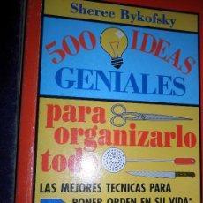 Libros de segunda mano: 500 IDEAS GENIALES PARA ORGANIZARLO TODO, SHEREE BYKOFSKY, ED. TEMAS DE HOY. Lote 125212987