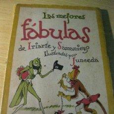 Libros de segunda mano: LAS MEJORES FABULAS DE IRIARTE Y SAMANIEGO - ILUSTRADOR JUNCEDA . ED LUCERO 1940 . Lote 125229315