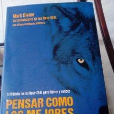 Libros de segunda mano: PENSAR COMO LOS MEJORES GUERREROS. MARK DIVINE. EX COMANDANTE DE LOS NAVY SEAL. Lote 125233579