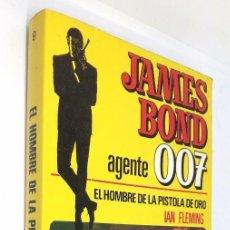 Libros de segunda mano: JAMES BOND AGENTE 007 EL HOMBRE DE LA PISTOLA DE ORO *** EDITORIAL BRUGUERA NÚMERO 9. Lote 125233711