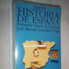 Libros de segunda mano: FERNANDO GARCIA DE CORTAZAR.MANUEL GONZALEZ.VESGA.BREVE HISTORIA DE ESPAÑA.ALIANZA.1994. Lote 125243147