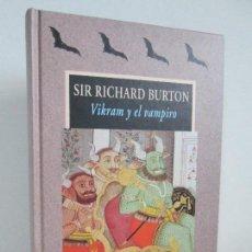 Libros de segunda mano: SIR RICHARD BURTON. VIKRAM Y EL VAMPIRO. EDICION VALDEMAR. AVATARES 2002. CUENTOS HINDUES. Lote 125246231