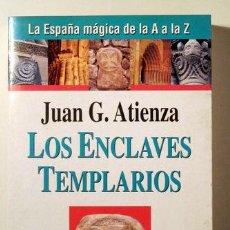 Libros de segunda mano: ATIENZA, JUAN G. - LOS ENCLAVES TEMPLARIOS LA ESPAÑA MÁGICA DE LA A A LA Z - BARCELONA 1995. Lote 125252118