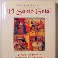 Libros de segunda mano: GODWIN, MALCOLM - EL SANTO GRIAL. ORIGEN, SIGNIFICADO Y REVELACIONES DE UNA LEYENDA - BARCELONA 1994. Lote 125252130