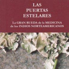 Libros de segunda mano: LAS PUERTAS ESTELARES. LA GRAN RUEDA DE LA MEDICINA DE LOS INDIOS NORTEAMERICANOS, DE STANDING EAGLE. Lote 125261295