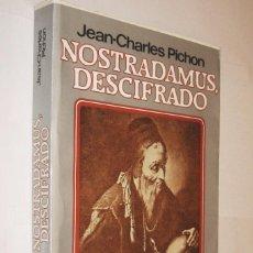 Libros de segunda mano: NOSTRADAMUS, DESCIFRADO - JEAN-CLAUDE PICHON *. Lote 125282759