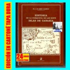 Libros de segunda mano: HISTORIA DE LA CONQUISTA DE LAS SIETE ISLAS DE CANARIA - FR. J. DE ABREU GALINDO - CANARIAS. Lote 125291120