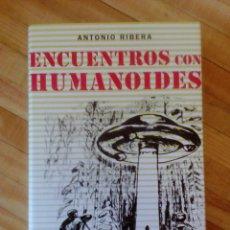 Libros de segunda mano: ENCUENTROS CON HUMANOIDES DE ANTONIO RIBERA. Lote 125310675