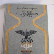 Libros de segunda mano: HITLER Y LA TRADICION CATARA - JEAN MICHEL ANGEBERT - 1ª EDICION 1972 - COLECCION OTROS MUNDOS. Lote 125316239