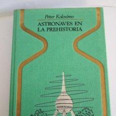 Libros de segunda mano: ASTRONAVES EN LA PREHISTORIA - PETER KOLOSIMO - 3ª EDICION 1975 - COLECCION OTROS MUNDOS. Lote 125316567