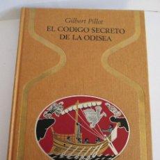 Libros de segunda mano: EL CODIGO SECRETO DE LA ODISEA - GILBERT PILLOT - 1ª EDICION 1971 - COLECCION OTROS MUNDOS. Lote 125316875