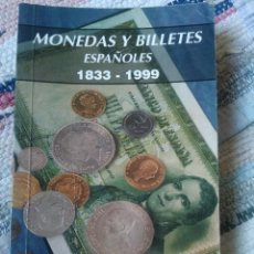 Libros de segunda mano: CATÁLOGO DE MONEDAS Y BILLETES ESPAÑOLES. 1833-1999. NUMISMÁTICA CARLOS FUSTER.. Lote 125318171