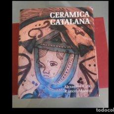 Libros de segunda mano: CERÀMICA CATALANA. ALEXANDRE CIRICI. Lote 125320275