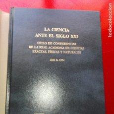 Libros de segunda mano: LIBRO-LA CIENCIA ANTE EL SIGLO XXI-ABRIL 1994-FUNDACIÓN RAMÓN ARECES-SOBRECUBIERTA-BUEN ESTADO-VER F. Lote 125333259