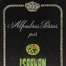 Libros de segunda mano: ALFOMBRAS PERSAS = TAPIS D'ORIENT / POR ISPAHAN. PLAZA DE ESPAÑA, 12. MADRID. . Lote 125347855