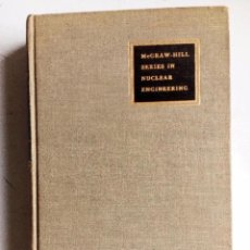 Libros de segunda mano: SERIES IN NUCLEAR ENGINEERING CHARLES F. BONILLA MCGRAW-HILL 1957 850 PAGES.. Lote 125350131