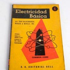 Libros de segunda mano: ELECTRICIDAD BÁSICA Nº 4. POR VAN VALKENBURGH, NOOGER & NEVILLE. EDITORIAL BELL. 1954. Lote 125350387