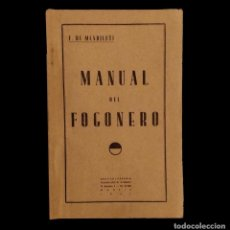 Libros de segunda mano: MANUAL DEL FOGONERO, F. DE MENDICUTTI, 1. 941,. Lote 125361791