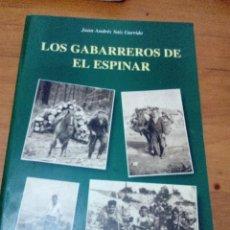 Libros de segunda mano: LOS GABARREROS DE EL ESPINAR. JUAN ANDRÉS SAIZ GARRIDO. EST21B3. Lote 125377427