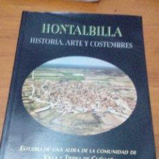 Libros de segunda mano: HONTALBILLA. HISTORIA, ARTE Y COSTUMBRES. FRANCISCO JAVIER HERNANDO DE FRUTOS. EST21B4. Lote 125377747