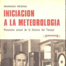 Libros de segunda mano: MARIANO MEDINA : INICIACIÓN A LA METEOROLOGÍA (PARANINFO, 1980). Lote 125379799