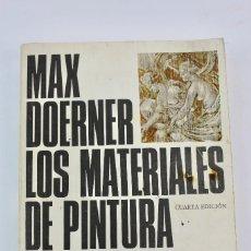 Libros de segunda mano: L- 3526. LOS MATERIALES DE PINTURA Y SU EMPLEO EN EL ARTE, MAX DOERNER. 1982.. Lote 257704325