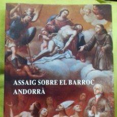 Libros de segunda mano: ASSAIG SOBRE EL BARROC ANDORRÀ. FRANCESC BADIA BATALLA. 1987.. Lote 125398591