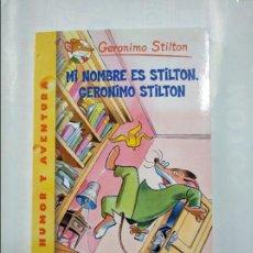 Libros de segunda mano: GERONIMO STILTON. - Nº 1. - MI NOMBRE ES STILTON, GERONIMO STILTON. - EDICIONES DESTINO. TDK264. Lote 125423943