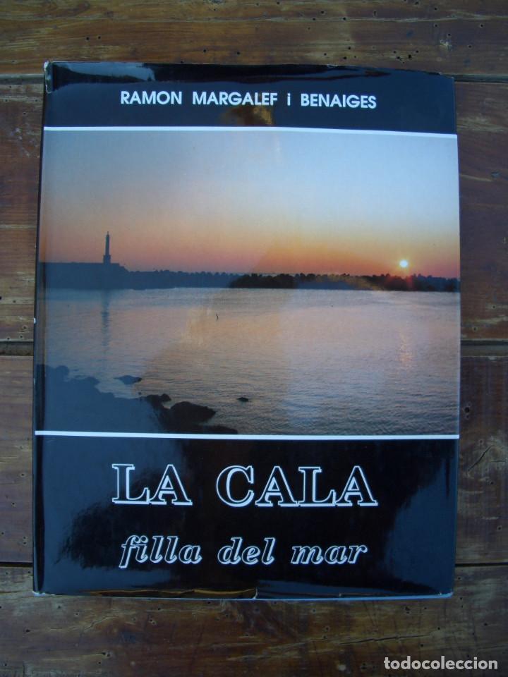 LA CALA FILLA DEL MAR - RAMON MARGALEF I BENAIGES - 1988 - L'AMETLLA DE MAR 1.ª EDICIÓN (Libros de Segunda Mano - Historia - Otros)