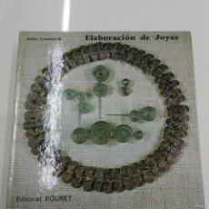 Libros de segunda mano: ELABORACION DE JOYAS JOHN CRAWFORD EDITORIAL BOURET ARTESANIA . Lote 125433463
