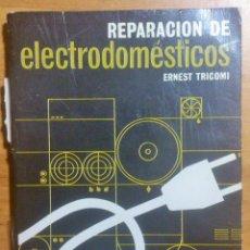 Libros de segunda mano: LIBRO - REPARACION DE ELECTRODOMESTICOS - ERNEST TRICOMI -. Lote 125467563