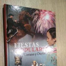 Libros de segunda mano: FIESTAS POPULARES. VERANO Y OTOÑO. Lote 125495203